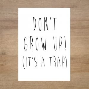 Poster-infantil-moderno-dont-grow-up-its-a-trap-minimoi